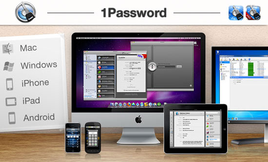 1Password - for Mac/Windows and Mobile Devices
